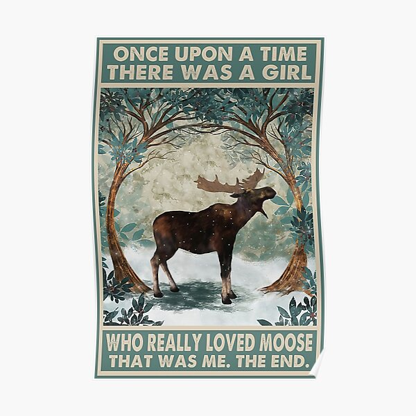 Once Upon A Time There Was A Girl Who Really Loved Moose Poster