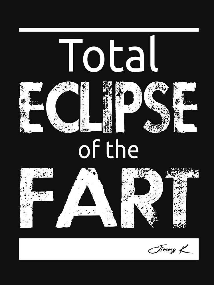 Total Eclipse of the Fart by JimmyKMerch