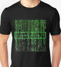 The Matrix has you Unisex T-Shirt