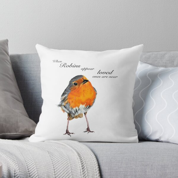 Robin - Robin Redbreast - Red Robin -Robins appear when loved ones are near Throw Pillow