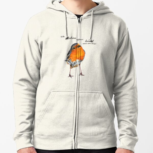Robin - Robin Redbreast - Red Robin -Robins appear when loved ones are near Zipped Hoodie