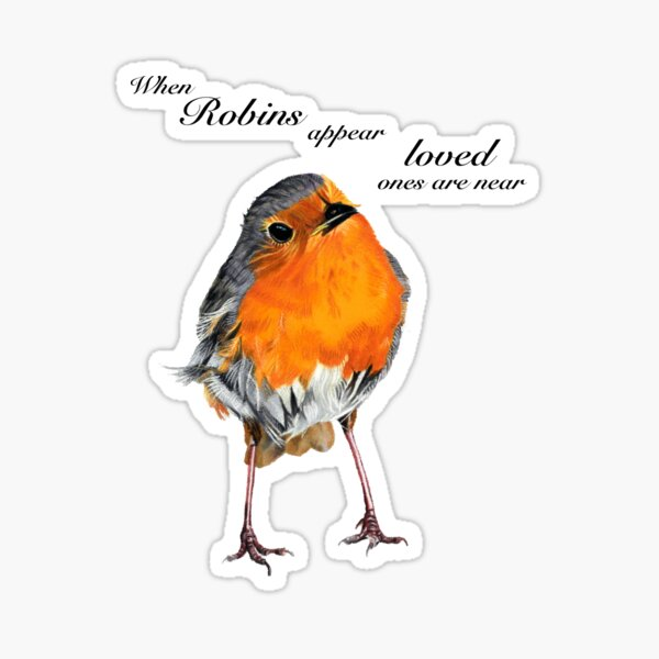 Robin - Robin Redbreast - Red Robin -Robins appear when loved ones are near Sticker