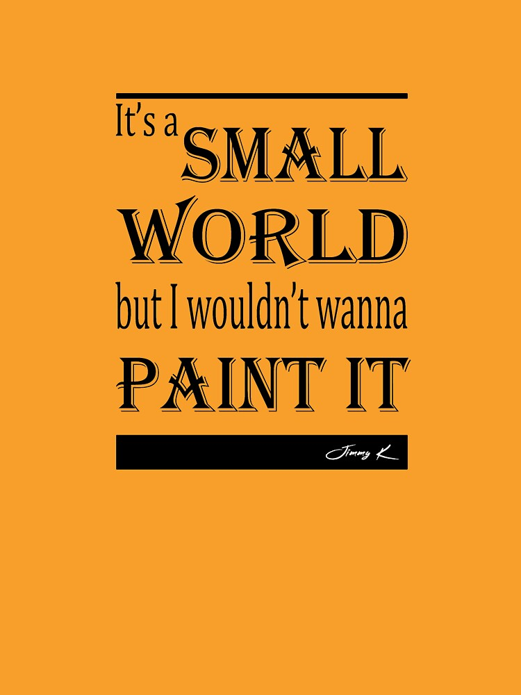 Its A Small World by JimmyKMerch