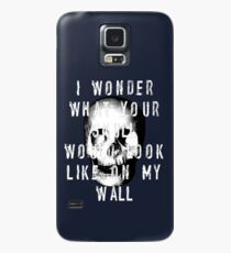 I Wonder What Your Skull Would Look Like On My Wall Case/Skin for Samsung Galaxy