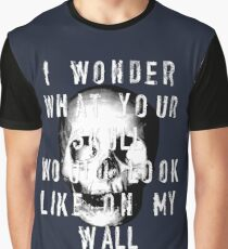 I Wonder What Your Skull Would Look Like On My Wall Graphic T-Shirt