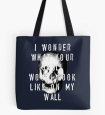 I Wonder What Your Skull Would Look Like On My Wall Tote Bag
