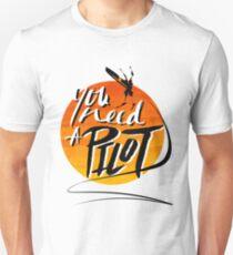You Need A Pilot? T-Shirt