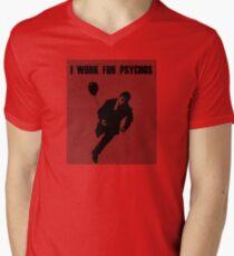 I Work for Psychos Mens V-Neck T-Shirt
