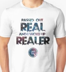 Fifth Harmony Lyrics #2 PASSED OUT REAL AND I WOKE UP REALER Unisex T-Shirt
