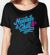 Mentats & Chill Women's Relaxed Fit T-Shirt