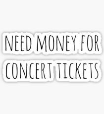 Need Money for Concert Tickets Sticker