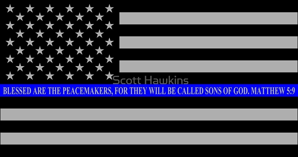 Quot The Thin Blue Line Blessed Are The Peacemakers Quot By Scott