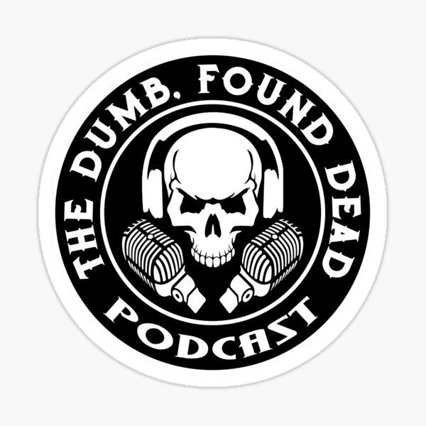 The Dumb, Found Dead Logo Sticker
