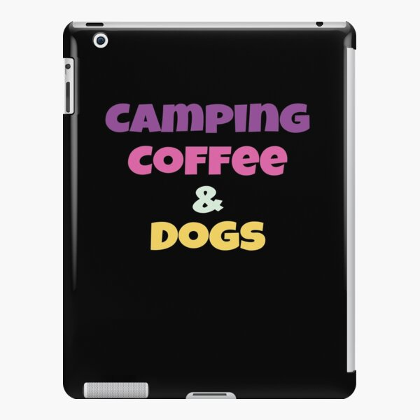 Camping, Coffee & Dogs  iPad Snap Case