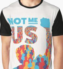 """Not Me, Us"" - Bernie Sanders Graphic T-Shirt"