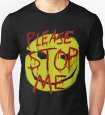 "Smileys ""Please Stop Me"" Unisex T-Shirt"