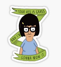 Tina Belcher- Funny Quotes Sticker