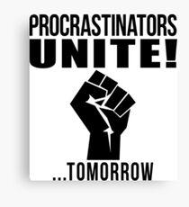 Procrastinators unite! Canvas Print