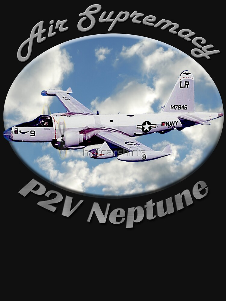 P2V Neptune Air Supremacy by hotcarshirts