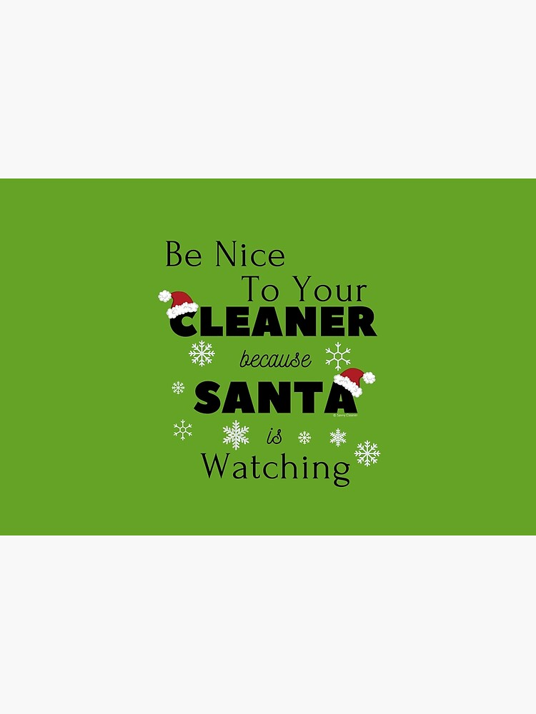 Be Nice To Your Cleaner  Funny Cleaning lady fun by Savvy Cleaner by SavvyCleaner