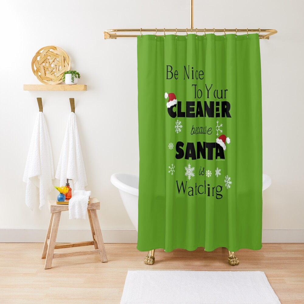 Be Nice To Your Cleaner  Funny Cleaning lady fun by Savvy Cleaner Shower Curtain