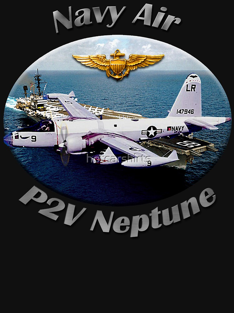 P2V Neptune Navy Air by hotcarshirts
