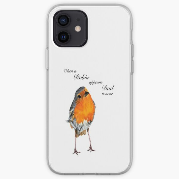 When a Robin appears Dad is near - Robin Redbreast - Red Robin - Dad condolence - Dad sympathy - Dad memorial iPhone Soft Case