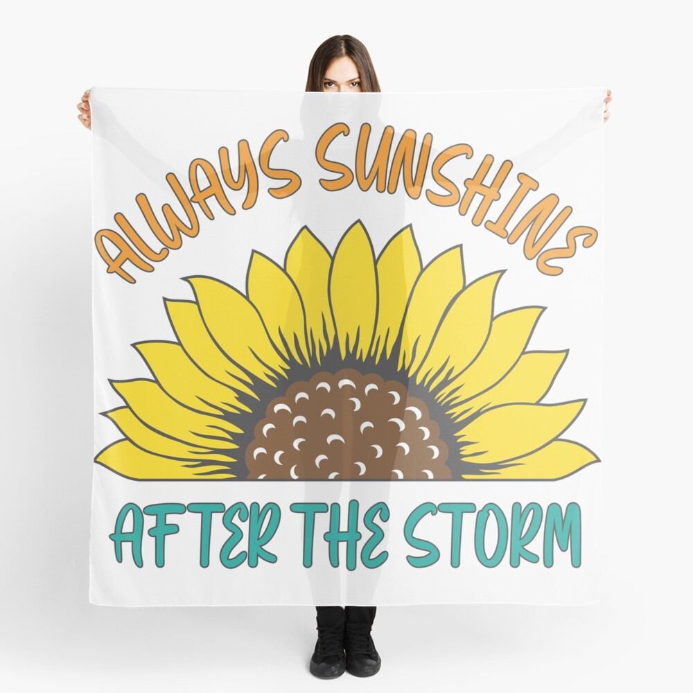 Always Sunshine After The Storm, Tomorrow Will Be A Good Day Scarf