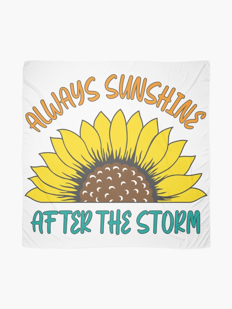 Alternate view of Always Sunshine After The Storm, Tomorrow Will Be A Good Day Scarf