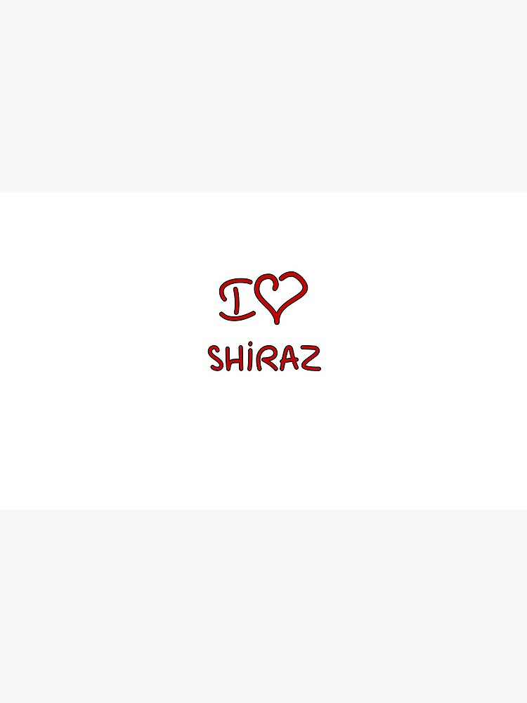 I Love Shiraz by Tricir
