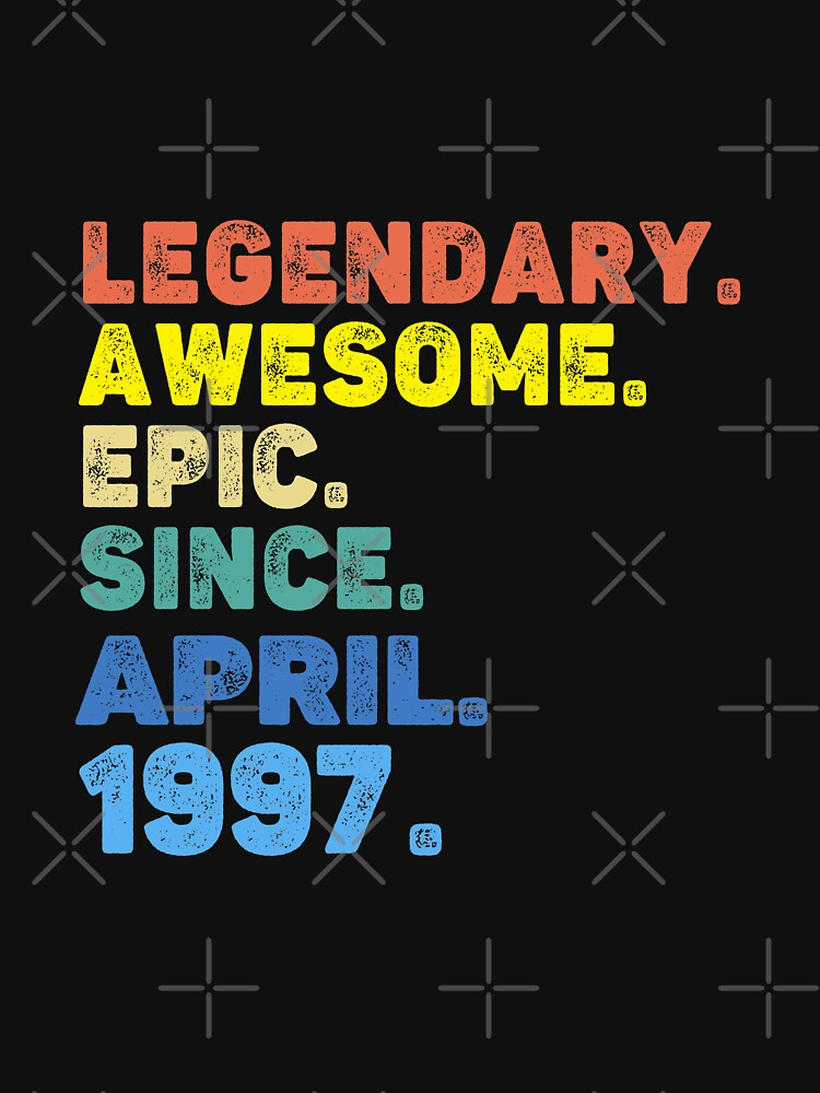 LEGENDARY AWESOME EPIC SINCE APRIL 1997 by Adil17121995