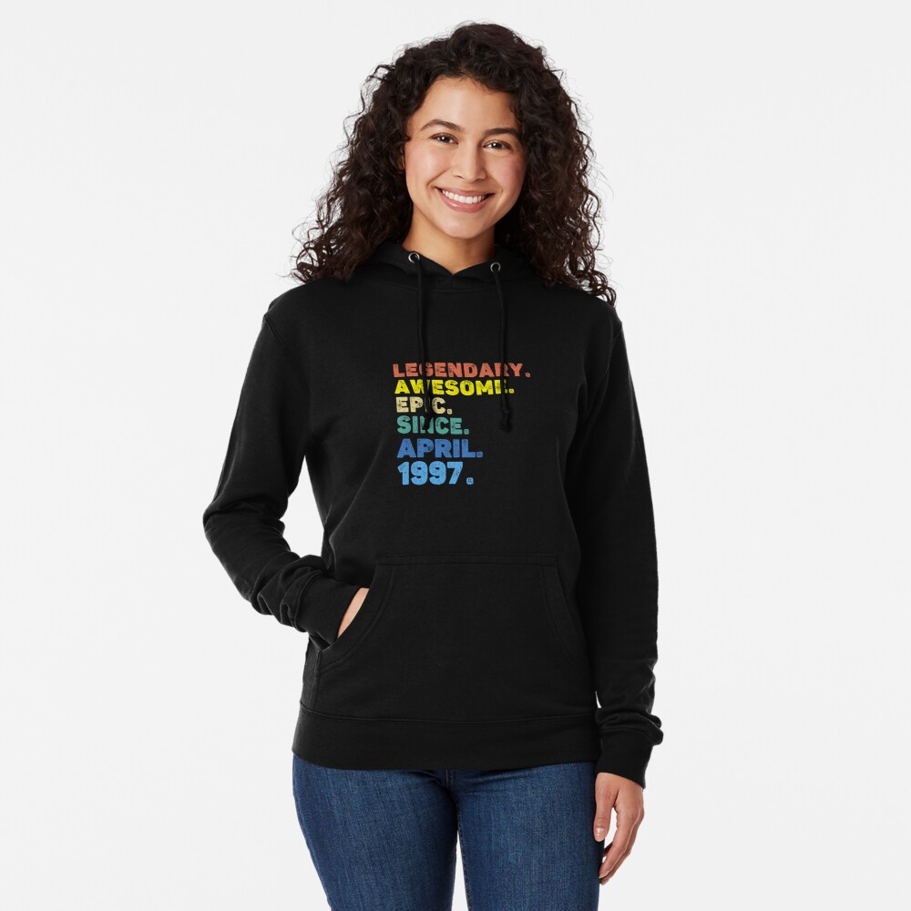 LEGENDARY AWESOME EPIC SINCE APRIL 1997 Lightweight Hoodie