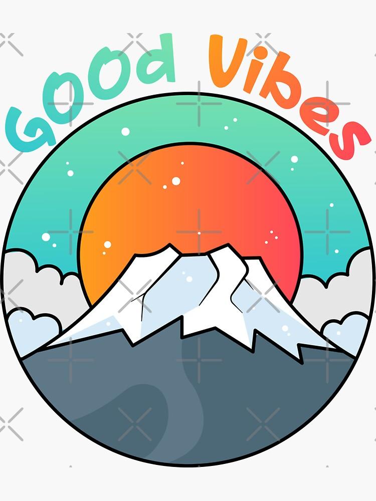 Good Vibes Mountain japanese - Mount Fuji Mountain by yaseen2