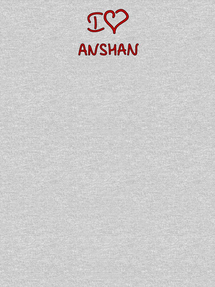 I Love Anshan by Tricir