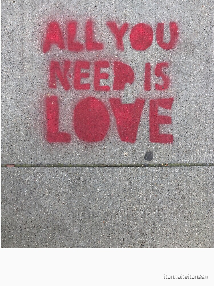 ALL YOU NEED IS LOVE by hannahehansen