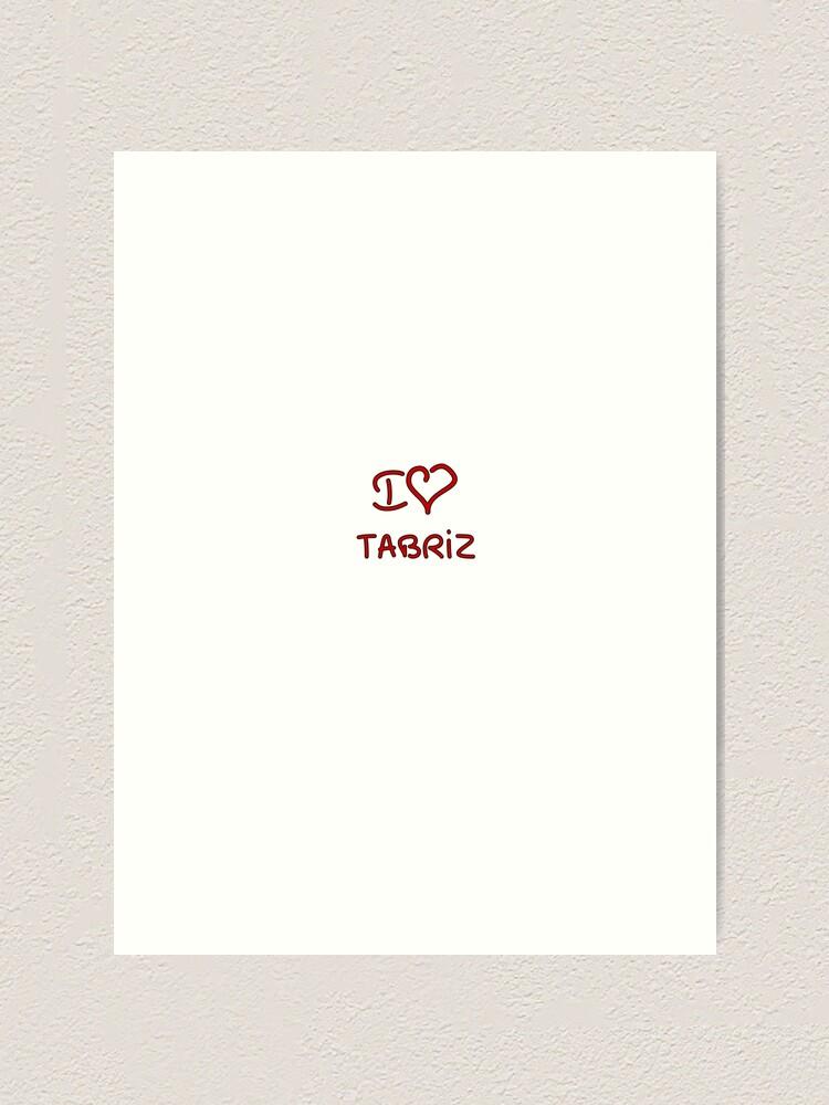 Alternate view of I Love Tabriz Art Print