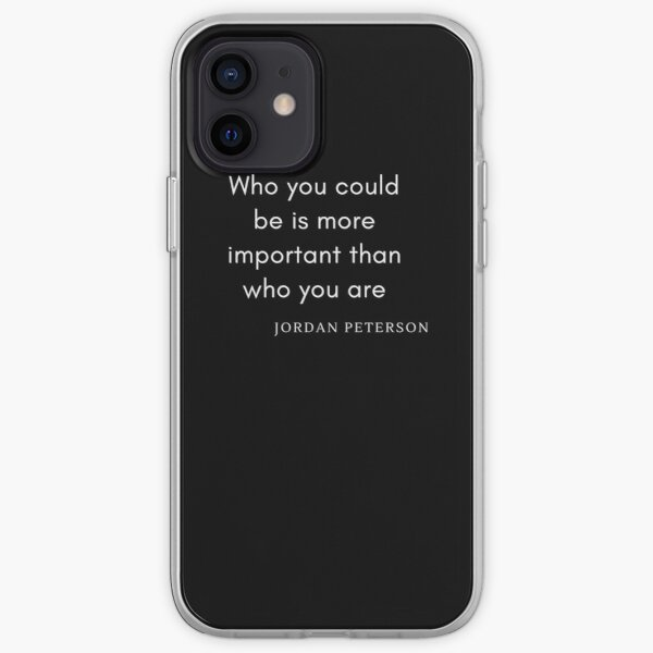Who you could be is more important-Jordan Peterson quotes iPhone Soft Case
