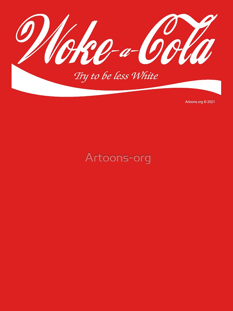 Woke-a-Cola by Artoons-org