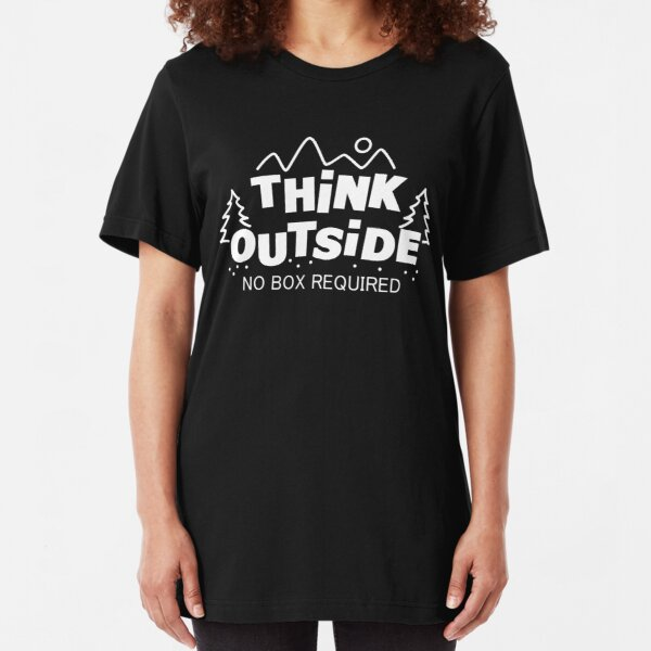 Think Outside, No Box Required Slim Fit T-Shirt