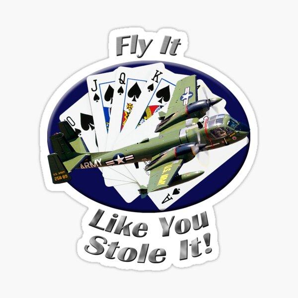 OV-1 Mohawk Fly It Like You Stole It Sticker