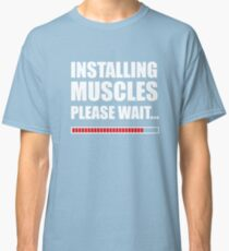 Installing muscles  Classic T-Shirt