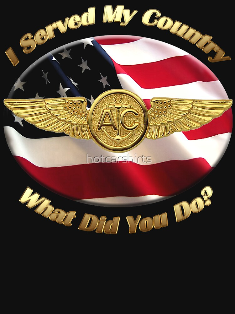 Navy Aircrew I Served My Country by hotcarshirts