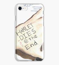 Hamlet Dies @ the End iPhone Case/Skin