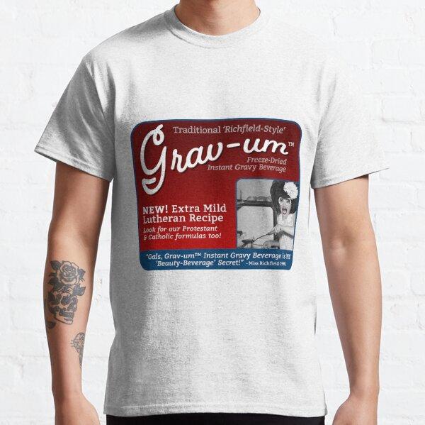 Grav-um Freeze Dried Instant Gravy Beverage Classic T-Shirt