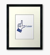 Loooooooosssssser! Framed Print