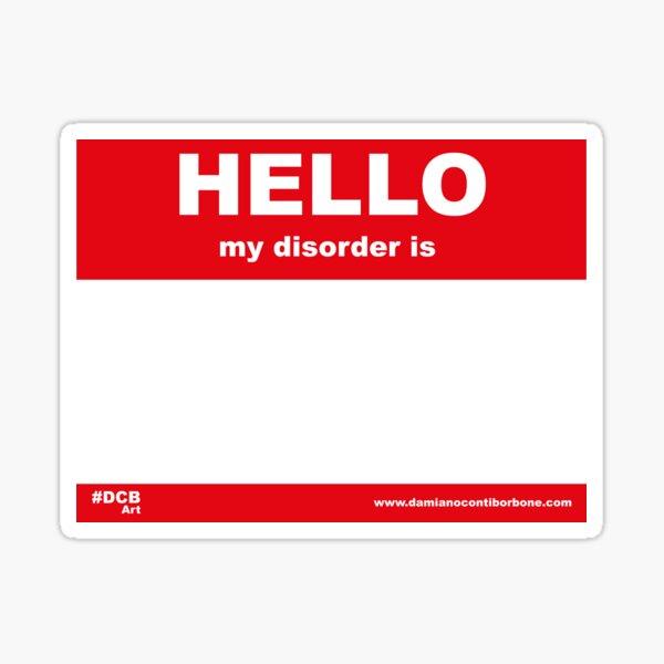 Hello, my disorder is Sticker