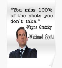 The Office Quote - You Miss 100% Of The Shots You Don't Take Poster