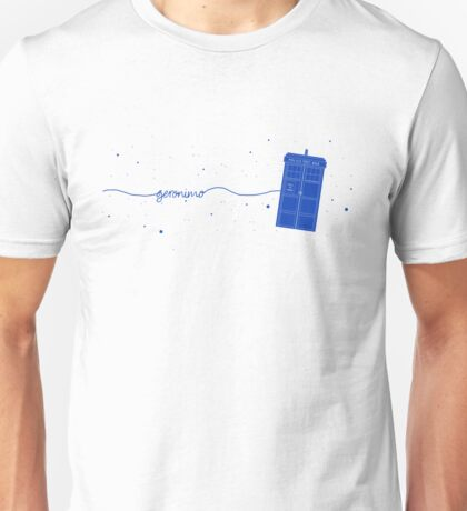 Geronimo to the TARDIS (in blue) Unisex T-Shirt