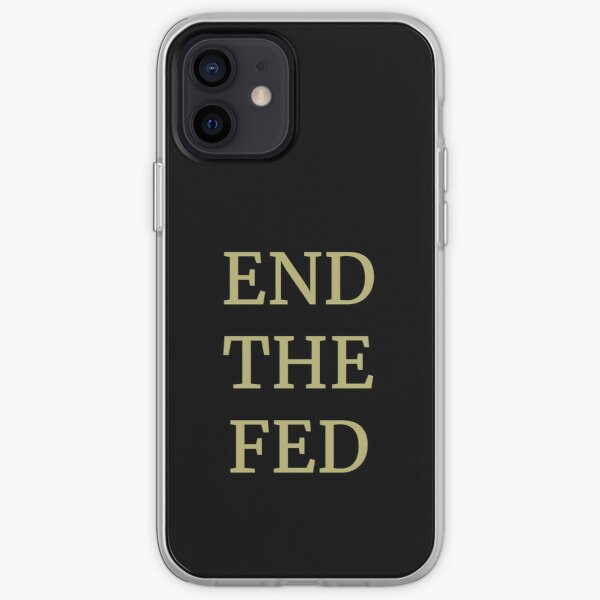 End The Fed from Fighting the Tyranny iPhone Soft Case