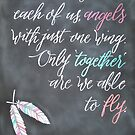 We are each of us, angels. by BbArtworx